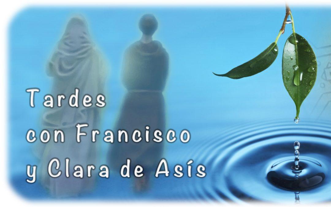 TARDES CON FRANCISCO Y CLARA DE ASIS…