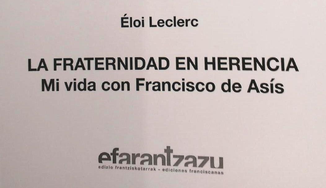 LA FRATERNIDAD EN HERENCIA. Mi vida con Francisco de Asís