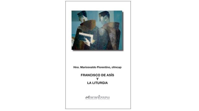 FRANCISCO DE ASIS Y LA LITURGIA