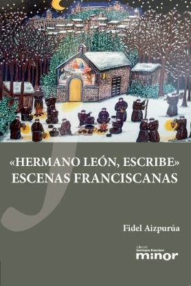 «HERMANO LEON, ESCRIBE» ESCENAS FRANCISCANAS