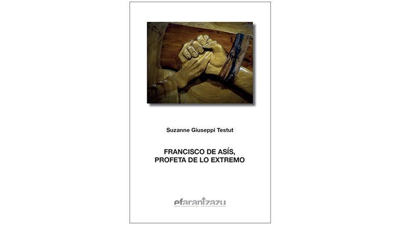 FRANCISCO DE ASIS, PROFETA DE LO EXTREMO